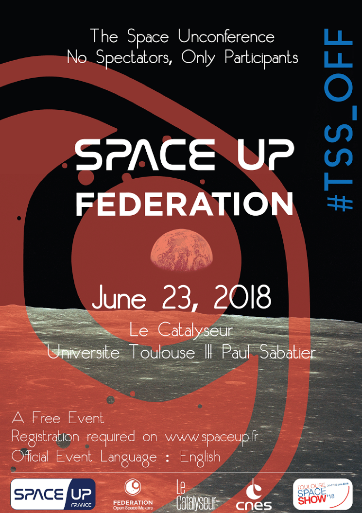 SpaceUp France and Open Space Makers are happy to announce a new SpaceUp Unconference hold in Toulouse on June 23rd, 2018, focused on the Federation initiative.Register - www.spaceup.fr